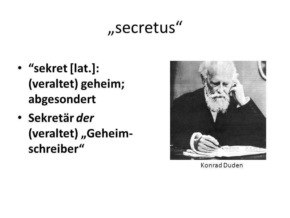 """secretus sekret [lat.]: (veraltet) geheim; abgesondert"
